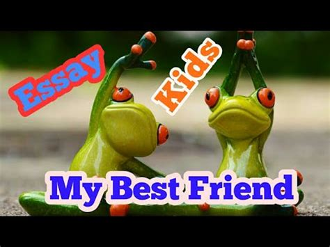 My best friend essays - Great College Essay